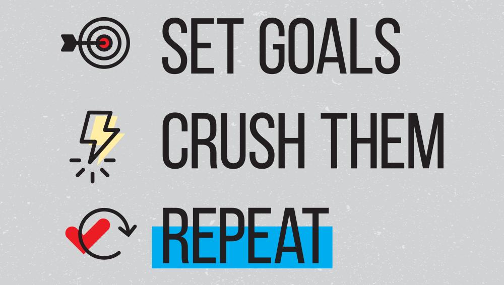 set goals crush them repeat